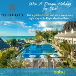 Win a DREAM holiday to Mauritius and stay at the St Regis Hotel